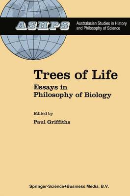 Trees of Life: Essays in Philosophy of Biology - Studies in History and Philosophy of Science 11 (Paperback)