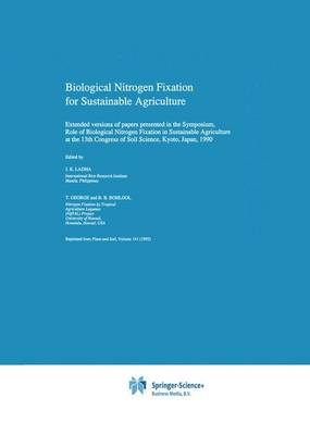 Biological Nitrogen Fixation for Sustainable Agriculture: Extended versions of papers presented in the Symposium, Role of Biological Nitrogen Fixation in Sustainable Agriculture at the 13th Congress of Soil Science, Kyoto, Japan, 1990 - Developments in Plant and Soil Sciences 49 (Paperback)