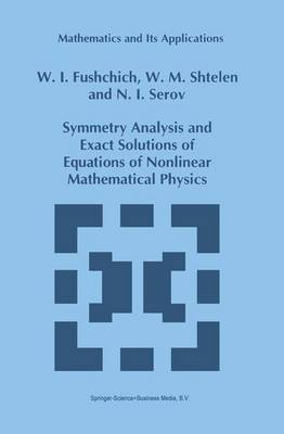 Symmetry Analysis and Exact Solutions of Equations of Nonlinear Mathematical Physics - Mathematics and Its Applications 246 (Paperback)