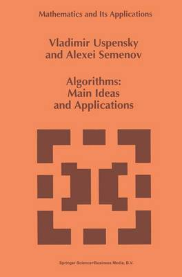 Algorithms: Main Ideas and Applications - Mathematics and Its Applications 251 (Paperback)