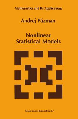 Nonlinear Statistical Models - Mathematics and Its Applications 254 (Paperback)