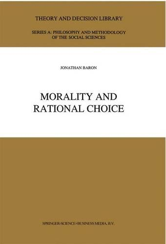 Morality and Rational Choice - Theory and Decision Library A: 18 (Paperback)