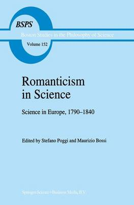Romanticism in Science: Science in Europe, 1790-1840 - Boston Studies in the Philosophy and History of Science 152 (Paperback)
