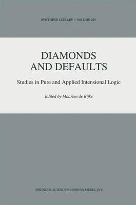 Diamonds and Defaults: Studies in Pure and Applied Intensional Logic - Synthese Library 229 (Paperback)