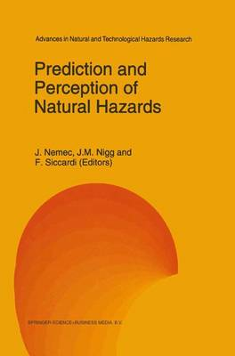 Prediction and Perception of Natural Hazards - Advances in Natural and Technological Hazards Research 2 (Paperback)