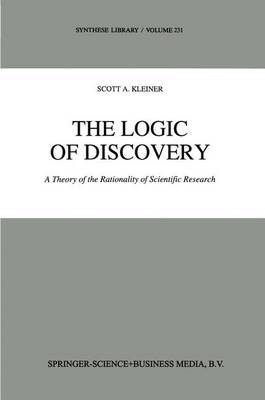 The Logic of Discovery: A Theory of the Rationality of Scientific Research - Synthese Library 231 (Paperback)