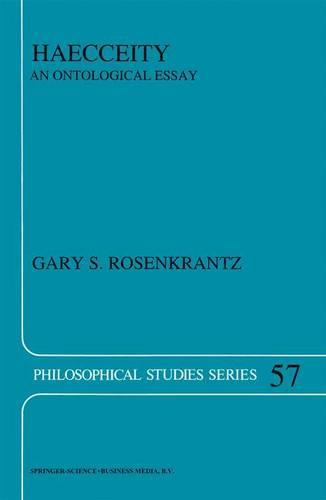 Haecceity: An Ontological Essay - Philosophical Studies Series 57 (Paperback)