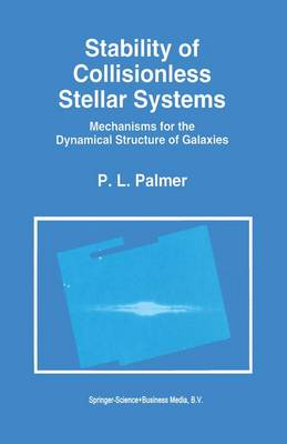 Stability of Collisionless Stellar Systems: Mechanisms for the Dynamical Structure of Galaxies - Astrophysics and Space Science Library 185 (Paperback)