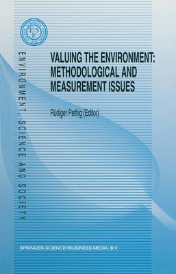Valuing the Environment: Methodological and Measurement Issues - Environment, Science and Society 2 (Paperback)