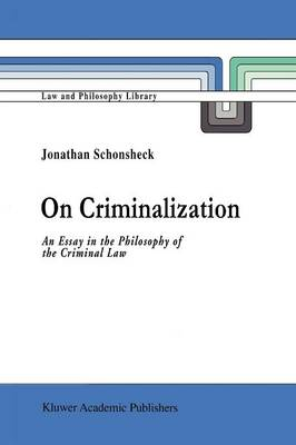 On Criminalization: An Essay in the Philosophy of Criminal Law - Law and Philosophy Library 19 (Paperback)