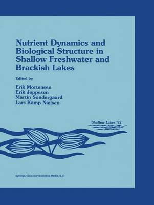 Nutrient Dynamics and Biological Structure in Shallow Freshwater and Brackish Lakes - Developments in Hydrobiology 94 (Paperback)