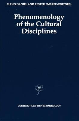 Phenomenology of the Cultural Disciplines - Contributions to Phenomenology 16 (Paperback)