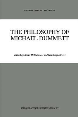 The Philosophy of Michael Dummett - Synthese Library 239 (Paperback)