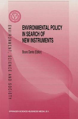 Environmental Policy in Search of New Instruments - Environment, Science and Society 3 (Paperback)