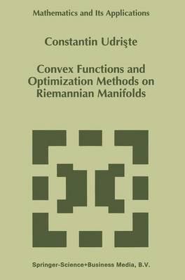Convex Functions and Optimization Methods on Riemannian Manifolds - Mathematics and Its Applications 297 (Paperback)