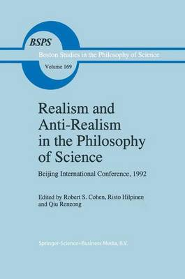 Realism and Anti-Realism in the Philosophy of Science - Boston Studies in the Philosophy and History of Science 169 (Paperback)