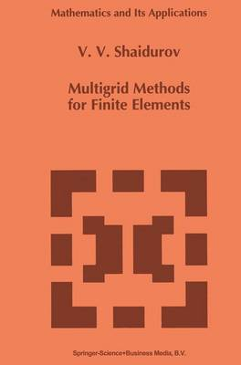 Multigrid Methods for Finite Elements - Mathematics and Its Applications 318 (Paperback)