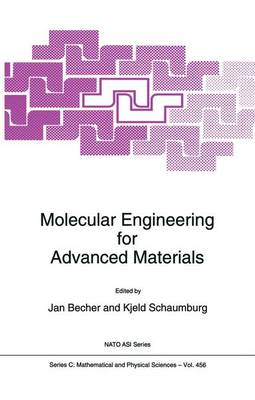 Molecular Engineering for Advanced Materials - NATO Science Series C 456 (Paperback)