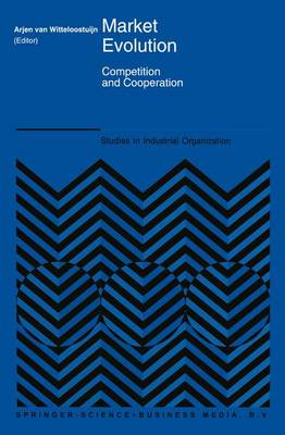 Market Evolution: Competition and Cooperation - Studies in Industrial Organization 20 (Paperback)