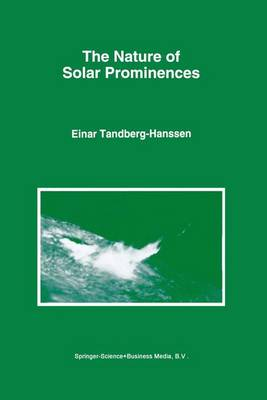 The Nature of Solar Prominences - Astrophysics and Space Science Library 199 (Paperback)
