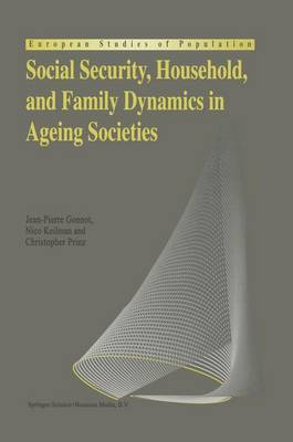 Social Security, Household, and Family Dynamics in Ageing Societies - European Studies of Population 1 (Paperback)