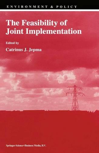 The Feasibility of Joint Implementation - Environment & Policy 3 (Paperback)