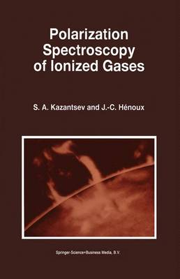 Polarization Spectroscopy of Ionized Gases - Astrophysics and Space Science Library 200 (Paperback)