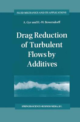 Drag Reduction of Turbulent Flows by Additives - Fluid Mechanics and Its Applications 32 (Paperback)