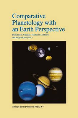 Comparative Planetology with an Earth Perspective: Proceedings of the First International Conference held in Pasadena, California, June 6-8, 1994 (Paperback)