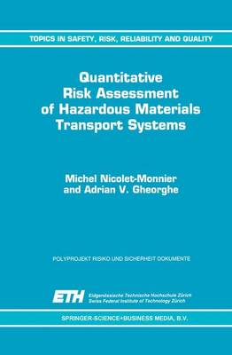 Quantitative Risk Assessment of Hazardous Materials Transport Systems: Rail, Road, Pipelines and Ship - Topics in Safety, Risk, Reliability and Quality 5 (Paperback)