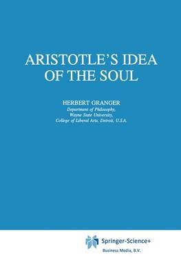 Aristotle's Idea of the Soul - Philosophical Studies Series 68 (Paperback)
