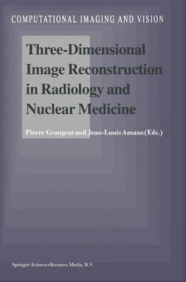 Three-Dimensional Image Reconstruction in Radiology and Nuclear Medicine - Computational Imaging and Vision 4 (Paperback)