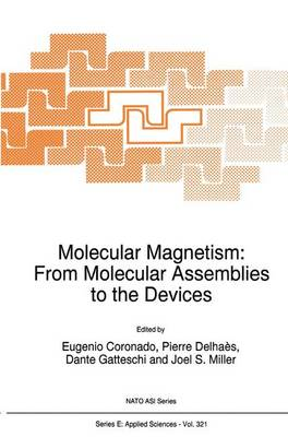 Molecular Magnetism: From Molecular Assemblies to the Devices - Nato Science Series E: 321 (Paperback)