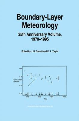 Boundary-Layer Meteorology 25th Anniversary Volume, 1970-1995: Invited Reviews and Selected Contributions to Recognise Ted Munn's Contribution as Editor over the Past 25 Years (Paperback)