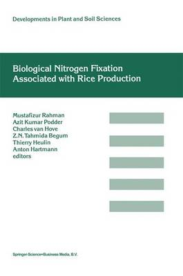Biological Nitrogen Fixation Associated with Rice Production: Based on selected papers presented in the International Symposium on Biological Nitrogen Fixation Associated with Rice, Dhaka, Bangladesh, 28 November- 2 December, 1994 - Developments in Plant and Soil Sciences 70 (Paperback)