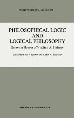 Philosophical Logic and Logical Philosophy - Synthese Library 257 (Paperback)