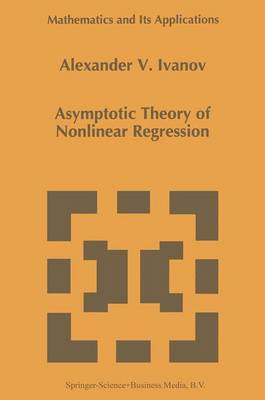 Asymptotic Theory of Nonlinear Regression - Mathematics and Its Applications 389 (Paperback)