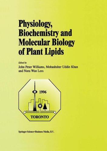 Physiology, Biochemistry and Molecular Biology of Plant Lipids (Paperback)