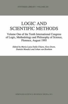 Logic and Scientific Methods: Volume One of the Tenth International Congress of Logic, Methodology and Philosophy of Science, Florence, August 1995 - Synthese Library 259 (Paperback)