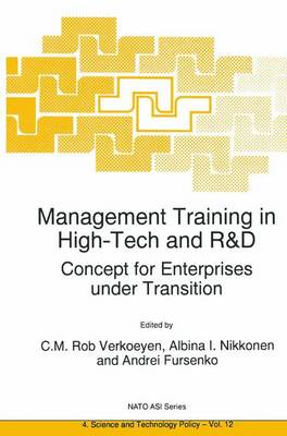 Management Training in High-Tech and R&D: Concept for Enterprises under Transition - Nato Science Partnership Subseries: 4 12 (Paperback)