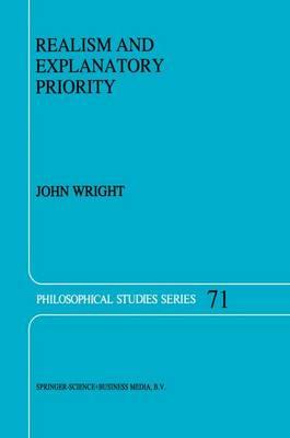 Realism and Explanatory Priority - Philosophical Studies Series 71 (Paperback)