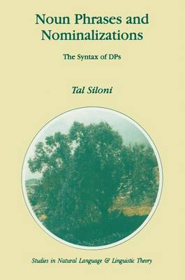 Noun Phrases and Nominalizations: The Syntax of DPs - Studies in Natural Language and Linguistic Theory 40 (Paperback)