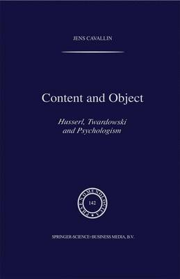 Content and Object: Husserl, Twardowski and Psychologism - Phaenomenologica 142 (Paperback)
