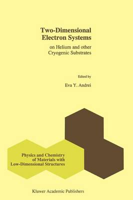 Two-Dimensional Electron Systems: on Helium and other Cryogenic Substrates - Physics and Chemistry of Materials with Low-Dimensional Structures 19 (Paperback)