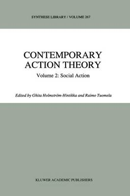 Contemporary Action Theory Volume 2: Social Action - Synthese Library 267 (Paperback)