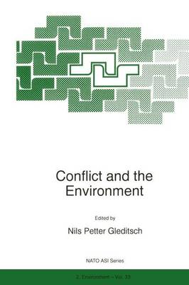 Conflict and the Environment - Nato Science Partnership Subseries: 2 33 (Paperback)