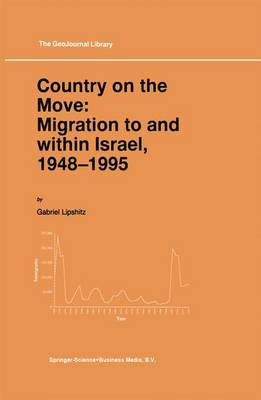 Country on the Move: Migration to and within Israel, 1948-1995 - GeoJournal Library 42 (Paperback)