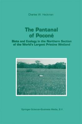 The Pantanal of Pocone: Biota and Ecology in the Northern Section of the World's Largest Pristine Wetland - Monographiae Biologicae 77 (Paperback)