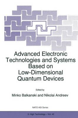 Advanced Electronic Technologies and Systems Based on Low-Dimensional Quantum Devices - Nato Science Partnership Subseries: 3 42 (Paperback)