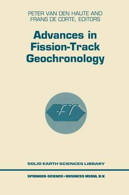 Advances in Fission-Track Geochronology - Solid Earth Sciences Library 10 (Paperback)